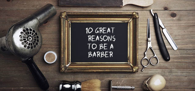 10 great reasons to be a barber - feature